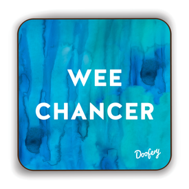 Wee Chancer Scottish Dialect Coaster Coasters Scotland Scottish Scots Gift Ideas Souvenir Present Highland Tartan Personalised Patter Banter Slogan Pure Premium Dialect Glasgow Edinburgh Doofery