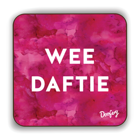 Wee Daftie Scottish Dialect Coaster Coasters Scotland Scottish Scots Gift Ideas Souvenir Present Highland Tartan Personalised Patter Banter Slogan Pure Premium Dialect Glasgow Edinburgh Doofery