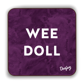 Wee Doll Scottish Dialect Coaster Coasters Scotland Scottish Scots Gift Ideas Souvenir Present Highland Tartan Personalised Patter Banter Slogan Pure Premium Dialect Glasgow Edinburgh Doofery