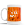 Wee Doll Scottish Dialect Mug Mugs Scotland Scottish Scots Gift Ideas Souvenir Present Highland Tartan Personalised Patter Banter Slogan Pure Premium Dialect Glasgow Edinburgh Doofery