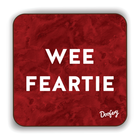 Wee Feartie Scottish Dialect Coaster Coasters Scotland Scottish Scots Gift Ideas Souvenir Present Highland Tartan Personalised Patter Banter Slogan Pure Premium Dialect Glasgow Edinburgh Doofery
