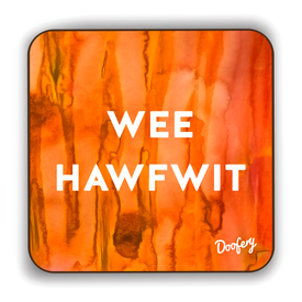 Wee Hawfwit Scottish Dialect Coaster Coasters Scotland Scottish Scots Gift Ideas Souvenir Present Highland Tartan Personalised Patter Banter Slogan Pure Premium Dialect Glasgow Edinburgh Doofery