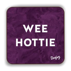 Wee Hottie Scottish Dialect Coaster Coasters Scotland Scottish Scots Gift Ideas Souvenir Present Highland Tartan Personalised Patter Banter Slogan Pure Premium Dialect Glasgow Edinburgh Doofery