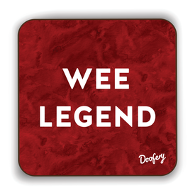 Wee Legend Scottish Dialect Coaster Coasters Scotland Scottish Scots Gift Ideas Souvenir Present Highland Tartan Personalised Patter Banter Slogan Pure Premium Dialect Glasgow Edinburgh Doofery