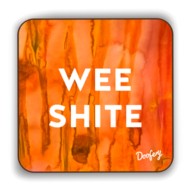 Wee Shite Scottish Dialect Coaster Coasters Scotland Scottish Scots Gift Ideas Souvenir Present Highland Tartan Personalised Patter Banter Slogan Pure Premium Dialect Glasgow Edinburgh Doofery