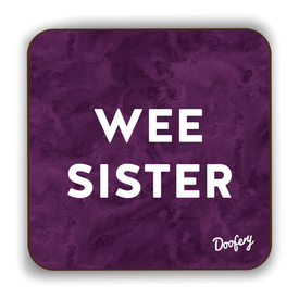 Wee Sister Scottish Dialect Coaster Coasters Scotland Scottish Scots Gift Ideas Souvenir Present Highland Tartan Personalised Patter Banter Slogan Pure Premium Dialect Glasgow Edinburgh Doofery