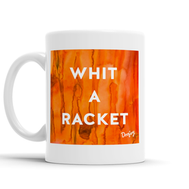 Whit a Racket Scottish Dialect Mug Mugs Scotland Scottish Scots Gift Ideas Souvenir Present Highland Tartan Personalised Patter Banter Slogan Pure Premium Dialect Glasgow Edinburgh Doofery