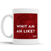 Whit am ah Like Scottish Dialect Mug Mugs Scotland Scottish Scots Gift Ideas Souvenir Present Highland Tartan Personalised Patter Banter Slogan Pure Premium Dialect Glasgow Edinburgh Doofery