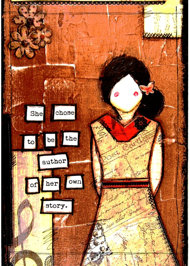 "Art Card - ""She chose to be the author of her own story."""