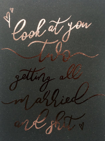 Gettin' Married n Shit Greeting Card