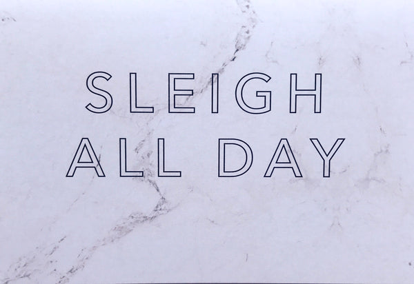 Sleigh All Day Christmas Card