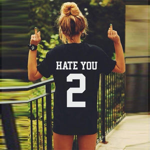 HATE YOU 2 T-Shirt