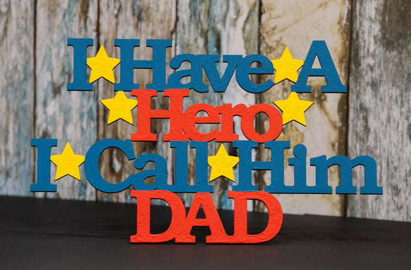 I Have A Hero I Call Him Dad Sign