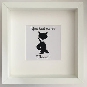 You had me at meow! Framed wall art - I Heart Unique - 2