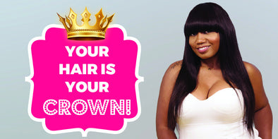 Your Hair Is Your Crown!  Now let's talk confidence...
