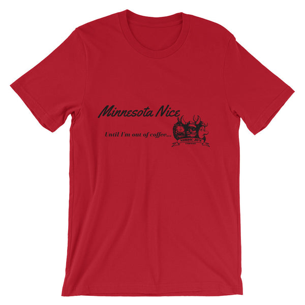 Minnesota Nice until I'm out of coffee - Unisex short sleeve t-shirt