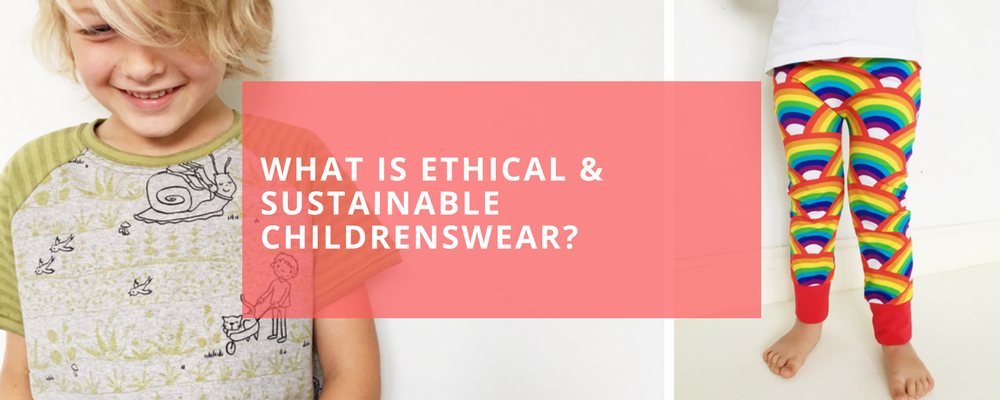 What is Ethical and Sustainable Children's Clothing?