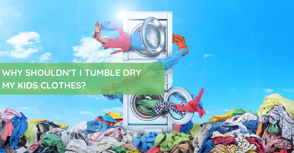 Why Shouldn't I Tumble Dry My Kids Clothes?
