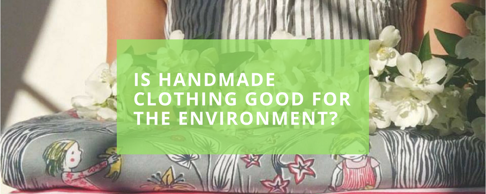 Is Handmade Clothing Good for the Environment?