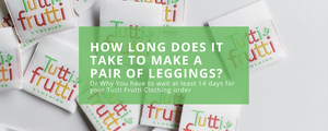 How Long Does it Take to Make a Pair of Leggings?