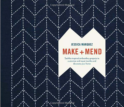 Book - Jessica Marquez - MAKE & MEND: SASHIKO INSPIRED PROJECTS