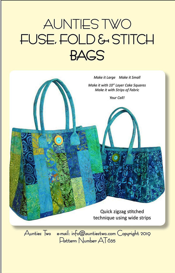 Bag Pattern - Aunties Two - Fuse, Fold & Stitch Bags