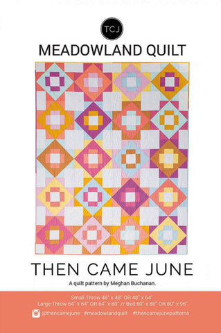 Quilt Pattern - Then Came June - Meadowland Quilt