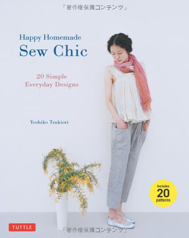 Book - Yoshiko Tsukiori - HAPPY HOMEMADE:  Sew Chic - 20 Simple Everyday Designs
