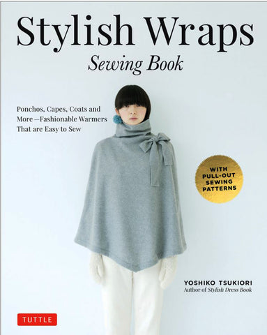 Book - Yoshiko Tsukiori - STYLISH WRAPS SEWING BOOK - Ponchos, Capes, Coats & More