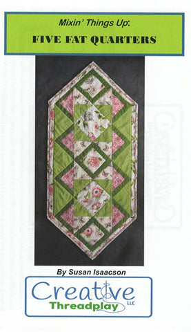 Placemat Pattern - Creative Threadplay - Mixin' Things Up:  Five Fat Quarter Table Runner