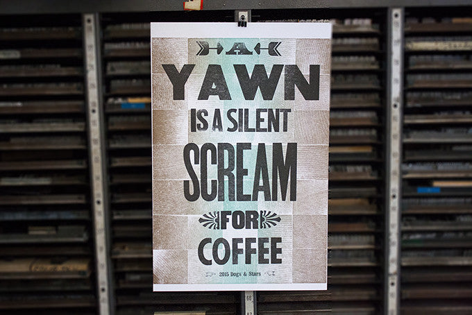 Letterpress Coffee Poster: A Yawn is a Silent Scream for Coffee