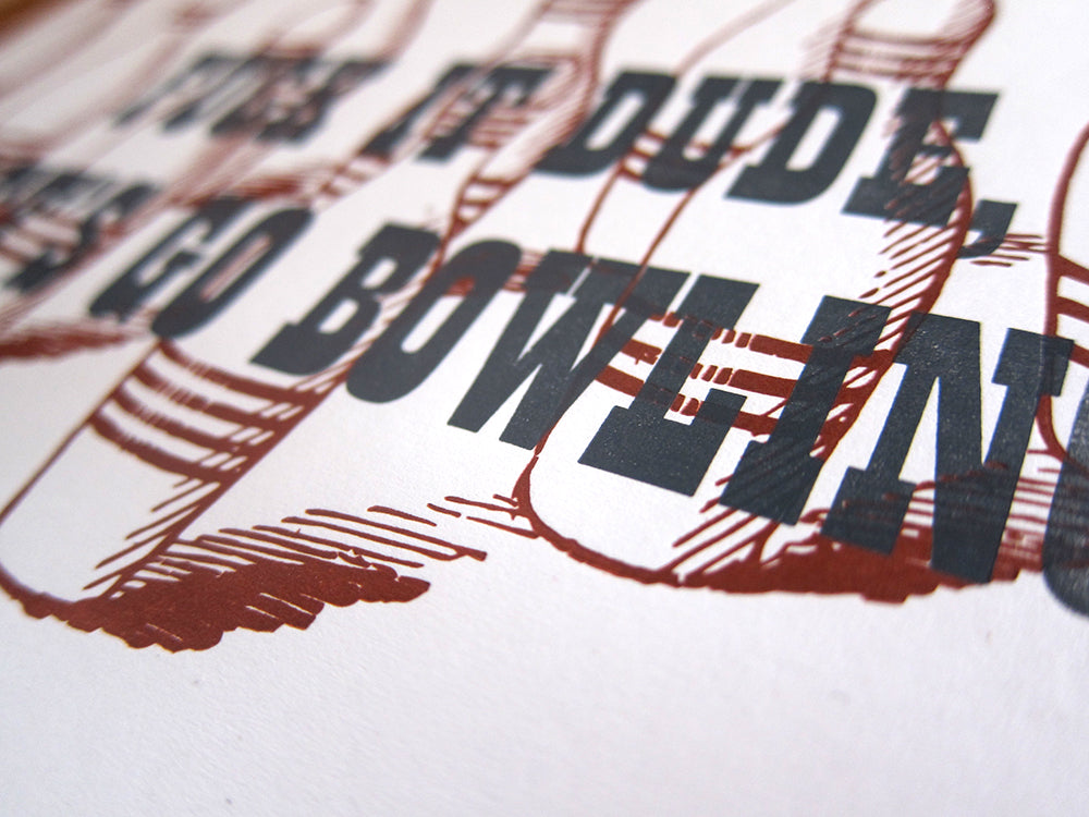 letterpress printed lebowski themed print fuck it dude, let's go bowling