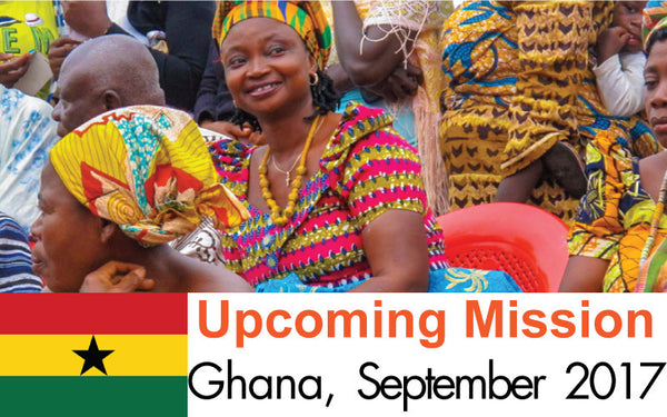 Upcoming Mission to Ghana