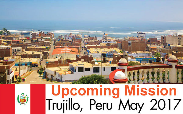 Upcoming Mission to Peru: May 2017
