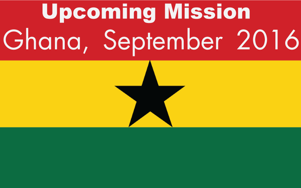 Announcing Mission to Ghana Sept. 2016