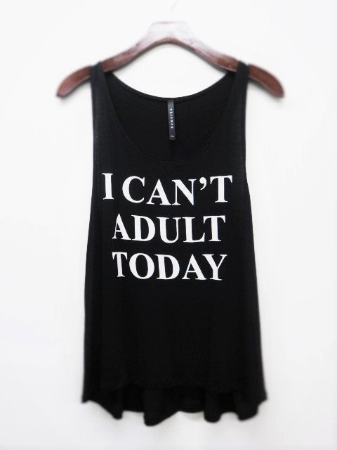 I Can't Adult Today Junior Tank Top