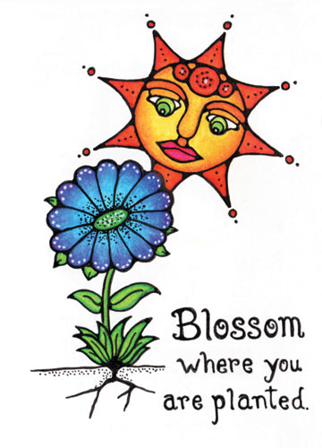 Blossom Where you are Planted - Greeting Card - Ferris Arts