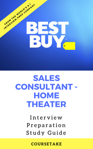 Best Buy Sales Consultant - Home Theater Interview Preparation Study Guide
