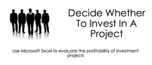 Decide Whether To Invest In a Project