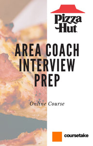 Pizza Hut Area Coach Interview Preparation Online Course