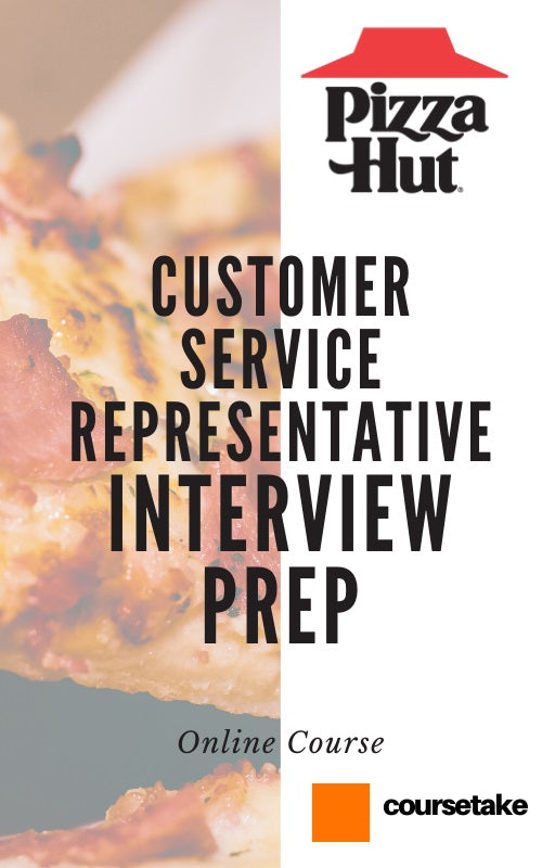Pizza Hut Customer Service Representative Interview Preparation Online Course