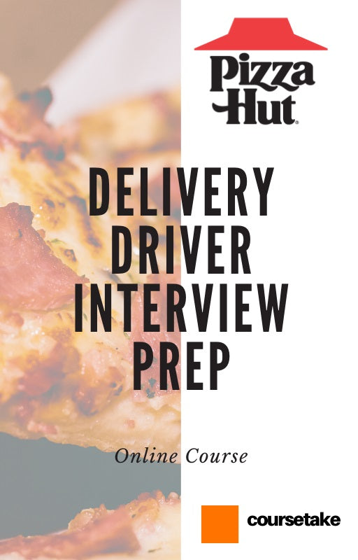 Pizza Hut Delivery Driver Interview Preparation Online Course