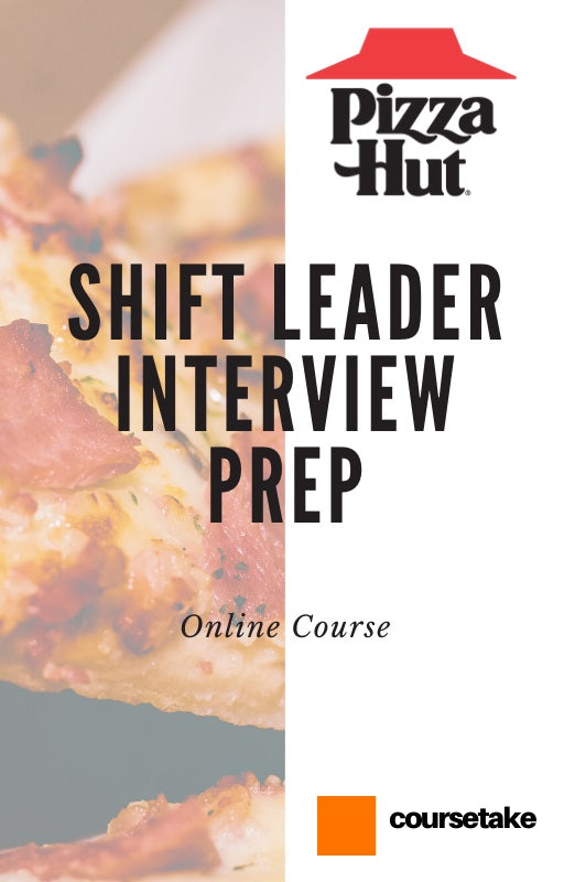Pizza Hut Shift Leader Interview Preparation Online Course