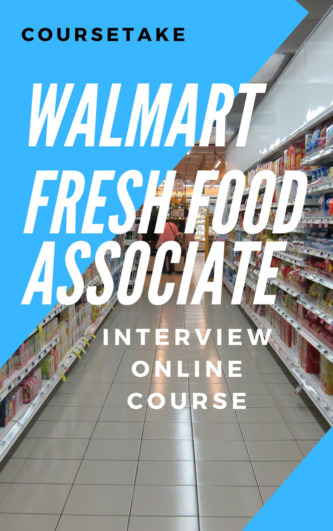 Walmart Fresh Food Associate Interview Preparation Online Course