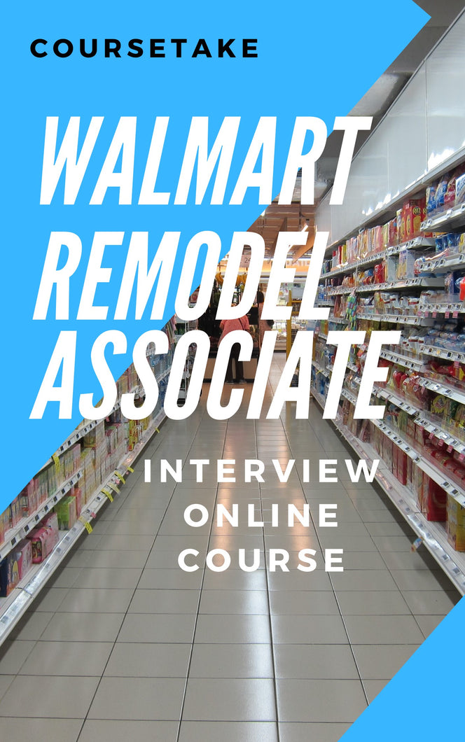 Walmart Remodel Associate Interview Preparation Online Course