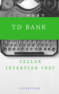 TD Bank Teller Interview Preparation Course (with Workbook)