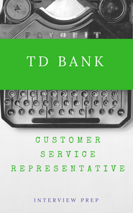 TD Bank Customer Service Representative Interview Preparation Course (with Workbook)