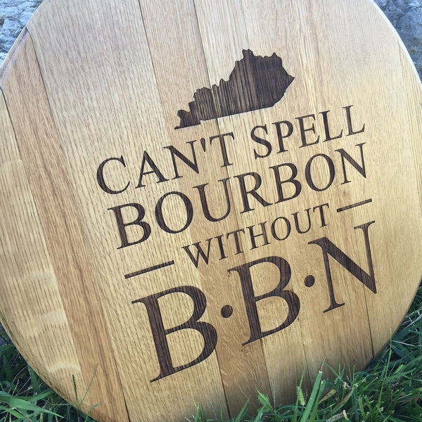 Can't Spell Bourbon Barrel Head