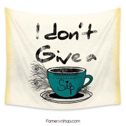 I dont give a sip Tapestry-Wall Tapestry-famenxt