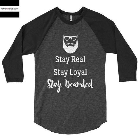 Stay real stay loyal stay bearded 3/4 Sleeve Raglan Baseball T-shirt-Long Sleeves-famenxt